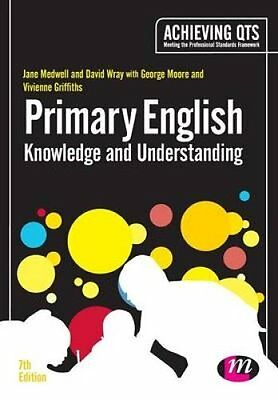 Primary English: Knowledge and Understanding by Jane A. Medwell 9781446295243