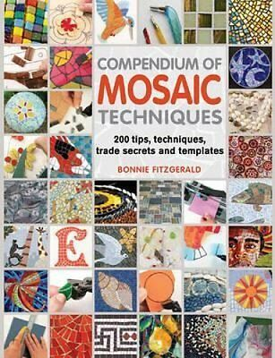 Compendium of Mosaic Techniques Over 300 Tips, Techniques and T... 9781844488049