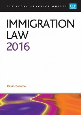 Immigration Law 2016 (CLP Legal Practice Guides) (JP Oversized), . 9781910661642
