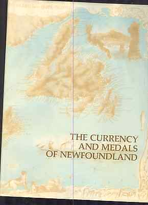 The Currency and Medals of Newfoundland and Labrador Francis Rowe et.al.