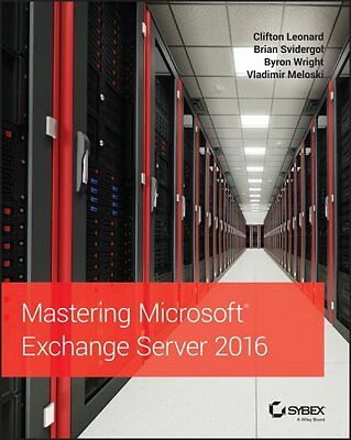 Mastering Microsoft Exchange Server 2016 by Clifton Leonard 9781119232056
