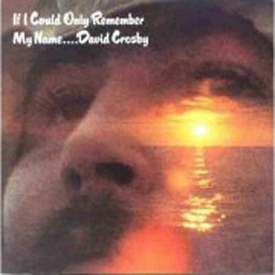 David Crosby - If I Could Only Remember My Name  NEW LP