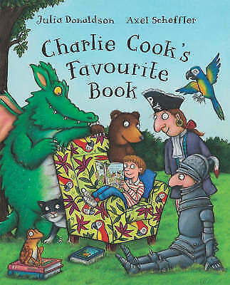 CHARLIE COOK'S FAVOURITE BOOK  by Julia Donaldson, NEW Paperback