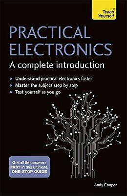 Practical Electronics: A Complete Introduction: Teach Yourself, Cooper, Andy, Ne