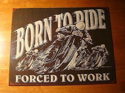 BORN TO RIDE FORCED TO WORK Rustic Motorcycle Biker Bar Pub Home Decor Sign NEW
