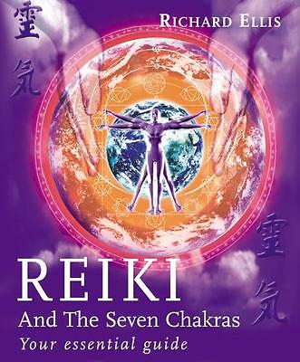 Reiki And The Seven Chakras: Your Essential Guide to the First Level (Paperback)