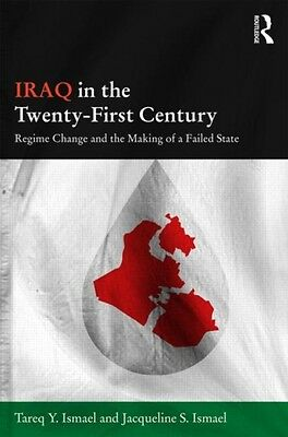 Iraq in the Twenty-First Century: Regime Change and the Making of a Failed Stat.