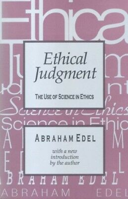 Ethical Judgment Use Of Science In Ethic, Edel, Abraham, 9781560007944