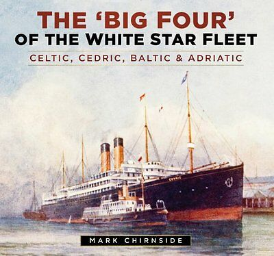 The 'Big Four' of the White Star Fleet Celtic, Cedric, Baltic &... 9780750965972