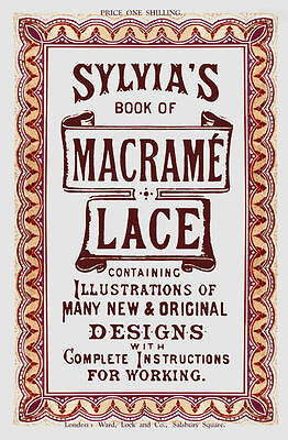 Sylvia's Book of Macrame Lace c.1860 Victorian Era Vintage Instructions