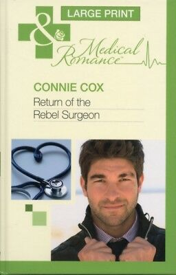 Return of the Rebel Surgeon (Mills & Boon Largeprint Medical) (Ha. 9780263230901