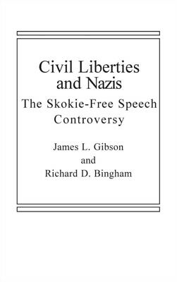 Civil Liberties and Nazis (Hardcover), Gibson, James L., Bingham,. 9780275901059