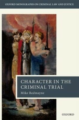 Character in the Criminal Trial (Oxford Monographs on Criminal La...