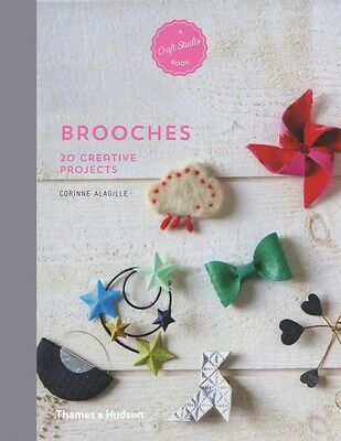 Brooches: 20 Creative Projects (A Craft Studio Book) (Paperback),. 9780500518441