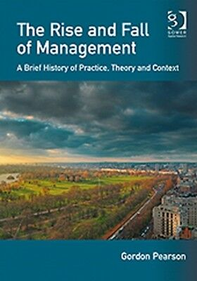The Rise and Fall of Management (Paperback), PEARSON, GORDON, 9781409448297