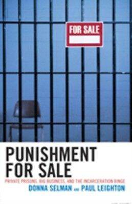 Punishment for Sale: Private Prisons, Big Business, and the Incarceration Binge.
