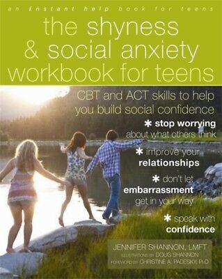 The Shyness and Social Anxiety Workbook for Teens: CBT and ACT skills to Help Y.