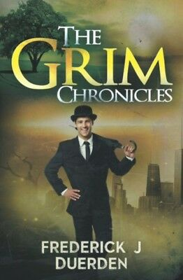 The Grim Chronicles (Paperback), Frederick J. Duerden, 9781784650551