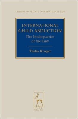 International Child Abduction: The Inadequacies of the Law (Studi...