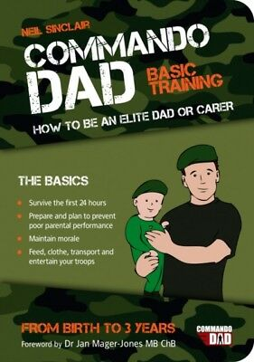 Commando Dad: How to be an Elite Dad or Carer. From Birth to Three Years (Paper.