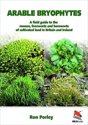 Arable Bryophytes: A Field Guide to the Mosses, Liverworts, and Hornworts of Cu.