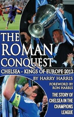 Roman Conquest: Chelsea - Kings of Europe 2012 (Paperback), Harri...