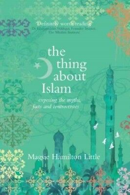 THE THING ABOUT ISLAM, Hamilton-Little, Magsie, 9781906251819