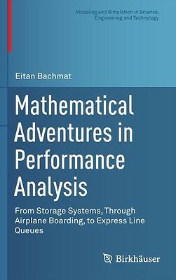 Mathematical Adventures in Performance Analysis: From Storage Systems, Through .