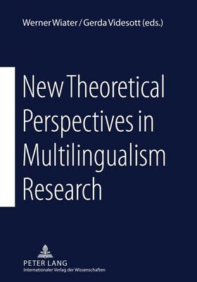 New Theoretical Perspectives in Multilingualism Research (Paperba. 9783631609927