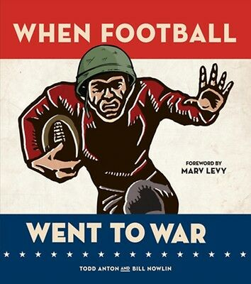 WHEN FOOTBALL WENT TO WAR (Hardcover), TODD W ANTON, 9781600788451