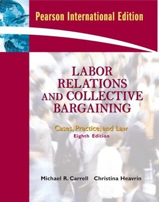 Labor Relations and Collective Bargaining: Cases, Practice, and L...