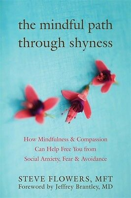 The Mindful Path Through Shyness: How Mindfulness & Compassion Can Free You fro.