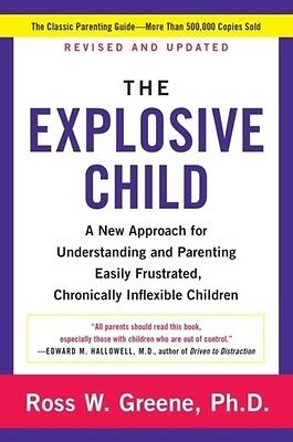 The Explosive Child: A New Approach for Understanding and Parenting Easily Frus.