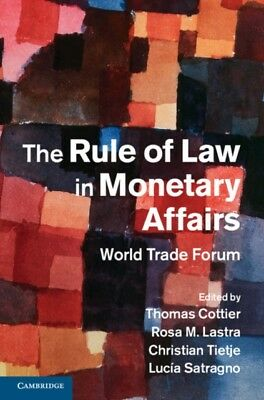 The Rule of Law in Monetary Affairs: World Trade Forum (Hardcover...