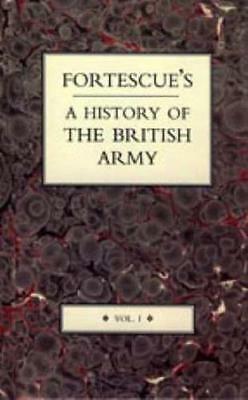 Fortescue's History of the British Army: v. I (Hardcover), J. W. . 9781845745004