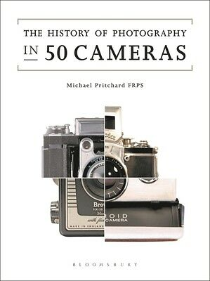 The History of Photography in 50 Cameras (Paperback), Pritchard, . 9781474250603