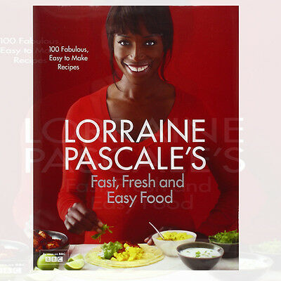 Lorraine Pascale's Fast, Fresh and Easy Food Hardcover New