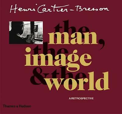 Henri Cartier-Bresson: The man, the image & the world: A retrospective (Paperba.