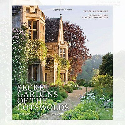 Secret Gardens of the Cotswolds By Victoria Summerley New Hardcover