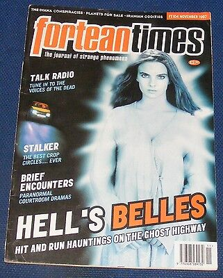 Fortean Times Ft104 November 1997 -  Hells Belles/brief Encounters