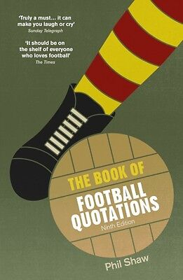 The Book of Football Quotations (Paperback), Shaw, Phil, 9780091959678