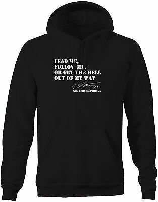 Sweatshirt -General George Patton Lead, Follow, Get Out of My Way Military Quote