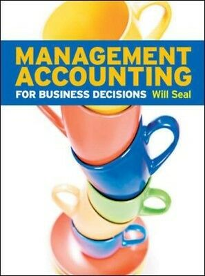 Management Accounting for Business Decisions (Paperback), Seal, W. 9780077126728