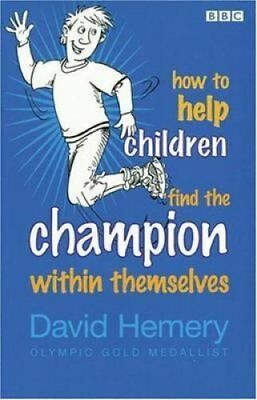 How to Help Children Find the Champion Inside Themselves 9780563519683
