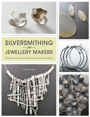Silversmithing for Jewelry Makers (Paperback), Bone, Elizabeth, 9781844487578
