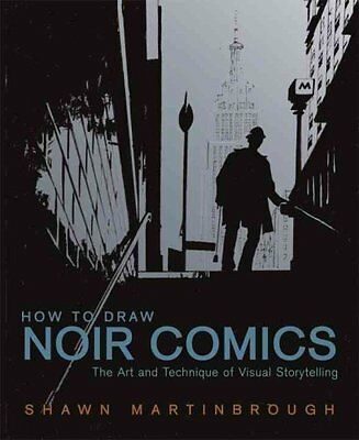 How to Draw Noir Comics The Art and Technique of Visual Storyte... 9780823024063