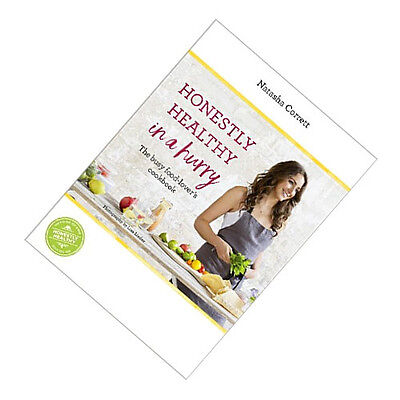 Honestly Healthy in a Hurry: busy food-lover's cookbook By Natasha Corrett, NEW