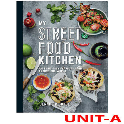 My Street Food Kitchen:Fast and easy flavours from around the world New