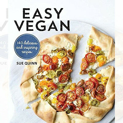 Easy Vegan: 140 Delicious and inspiring recipes By Sue Quinn New Paperback