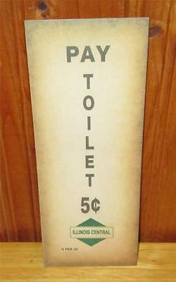 PAY TOILET 5 CENTS ILLINOIS CENTRAL ROUTE FEB 9 1928 Railroad